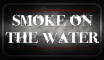 Smoke in the Water