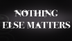 nothing-else-matters